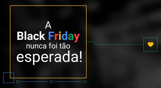 A Black Friday Nunca foi Tão Esperada!