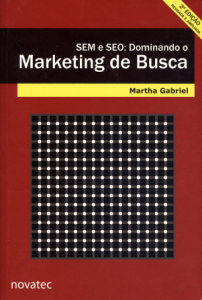 Livro SEM e SEO: Dominando o Marketing de Busca - Martha Gabriel